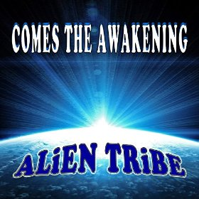 Comes The Awakening by Alien Tribe