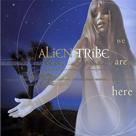 We Are Here from Alien Tribe