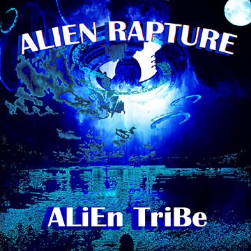 Alien Rapture music album by ALiEn TriBe