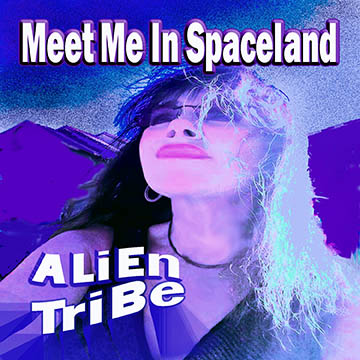 Meet Me In Spaceland EP from ALiEn Tribe